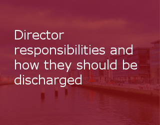 Director Responsibilities And How They Should Be Discharged