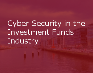KBA Update – Cyber Security In The Investment Funds Industry