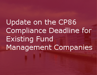 Update On The CP86 Compliance Deadline For Existing Fund Management Companies