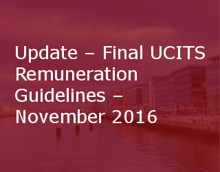 Update – Final UCITS Remuneration Guidelines – November 2016