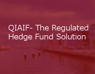 QIAIF- The Regulated Hedge Fund Solution