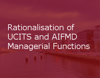 Rationalisation Of UCITS And AIFMD Managerial Functions