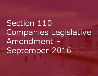 Section 110 Companies Legislative Amendment – September 2016