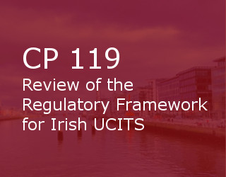 CP 119 – Review Of The Regulatory Framework For Irish UCITS
