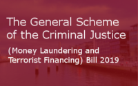 The General Scheme Of The Criminal Justice (Money Laundering And Terrorist Financing) Bill 2019
