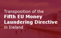 Transposition Of The Fifth EU Money Laundering Directive In Ireland